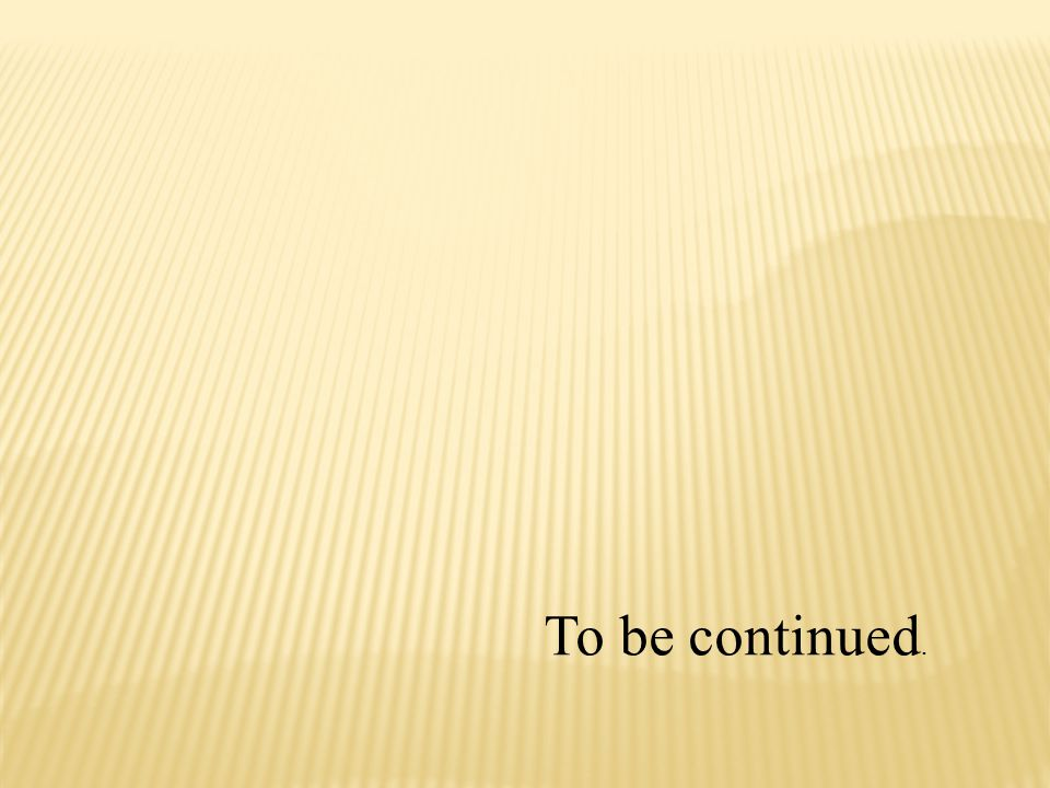 To be continued.