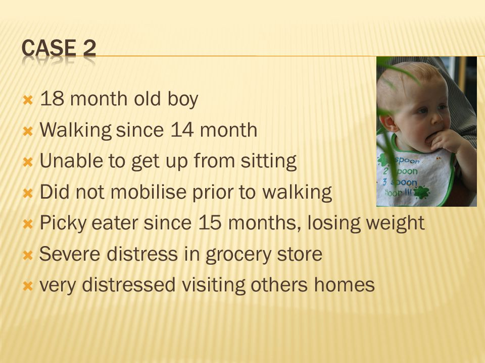 Case 2 18 month old boy Walking since 14 month