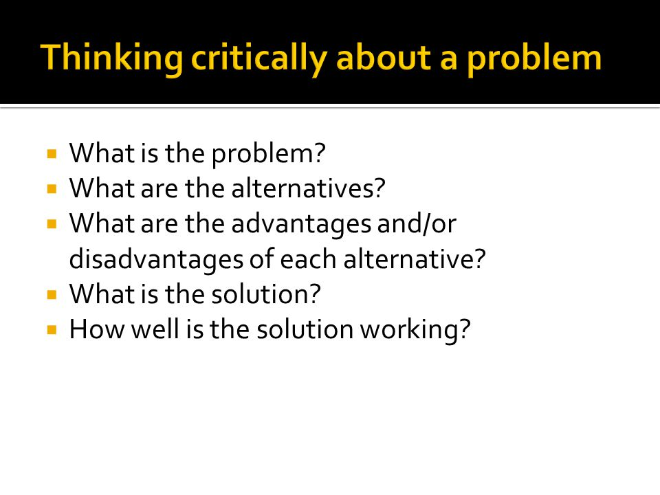 Thinking critically about a problem
