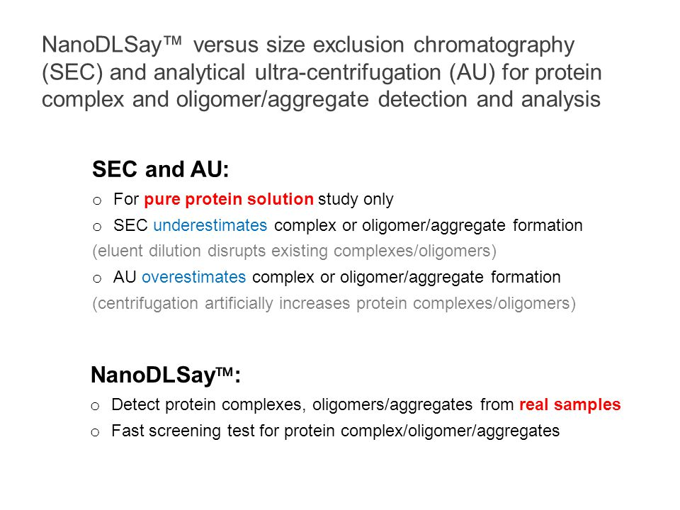NanoDLSay™ versus size exclusion chromatography (SEC) and analytical ultra-centrifugation (AU) for protein complex and oligomer/aggregate detection and analysis