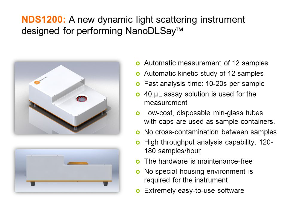 Product & Services NDS1200: A new dynamic light scattering instrument designed for performing NanoDLSay™