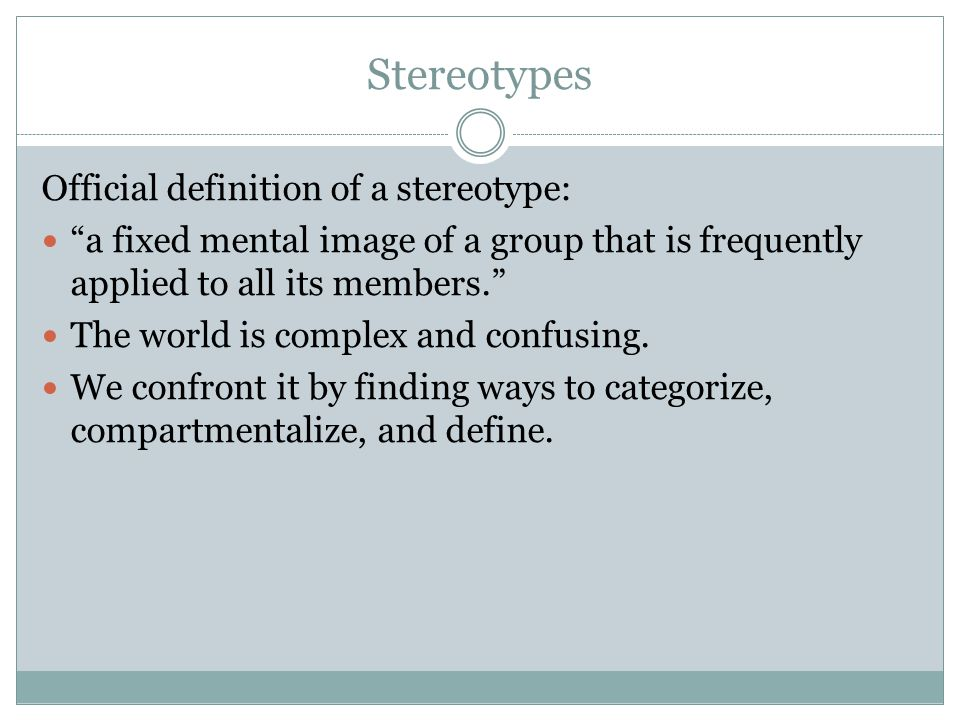 Stereotypes Official definition of a stereotype: