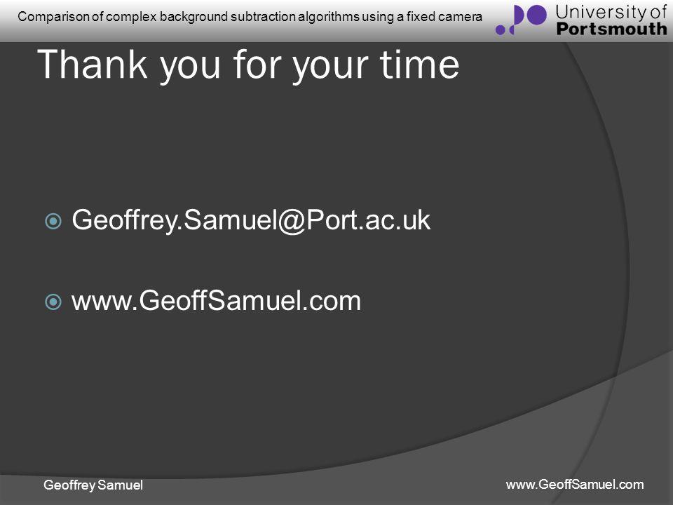 Thank you for your time Geoffrey.Samuel@Port.ac.uk www.GeoffSamuel.com