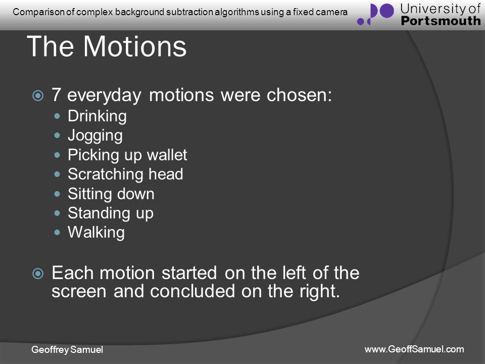 The Motions 7 everyday motions were chosen: