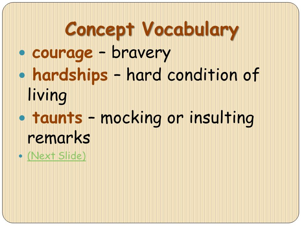 Concept Vocabulary courage – bravery