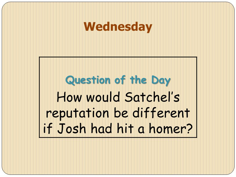 How would Satchel's reputation be different if Josh had hit a homer