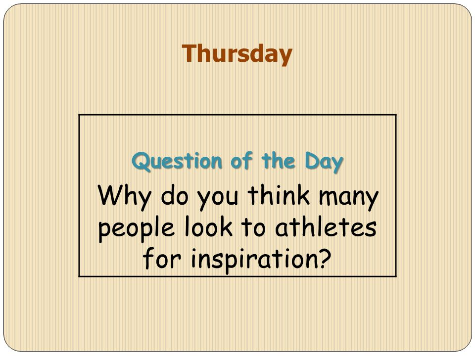 Why do you think many people look to athletes for inspiration