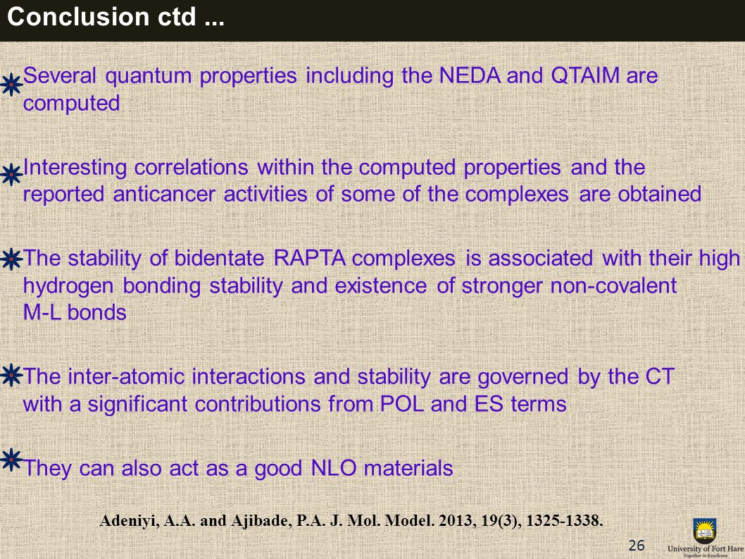 Conclusion ctd ... Several quantum properties including the NEDA and QTAIM are. computed.