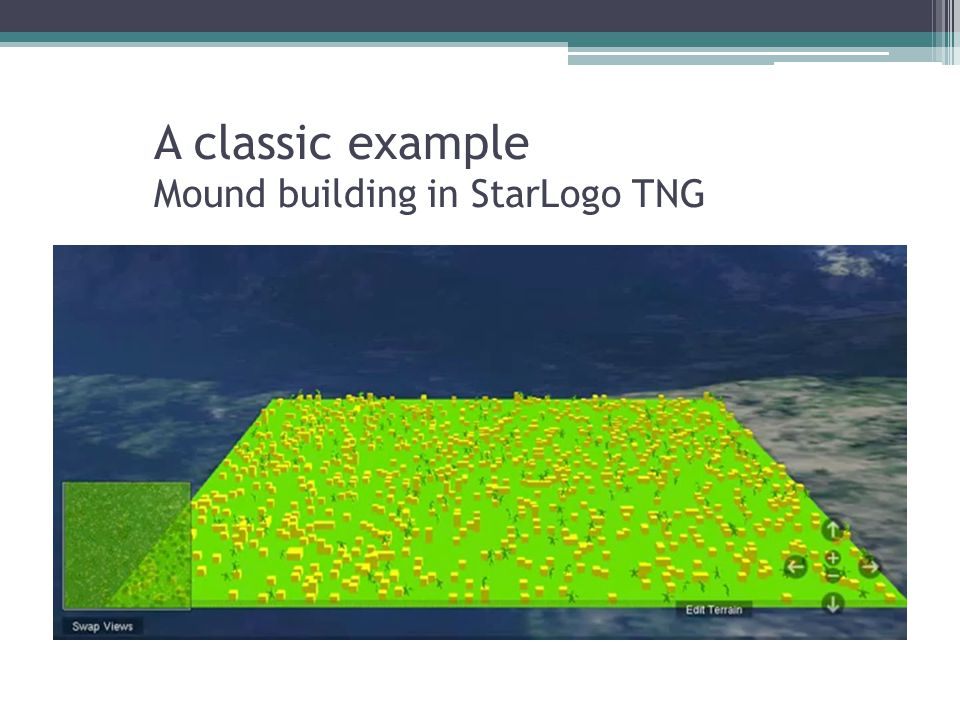 A classic example Mound building in StarLogo TNG