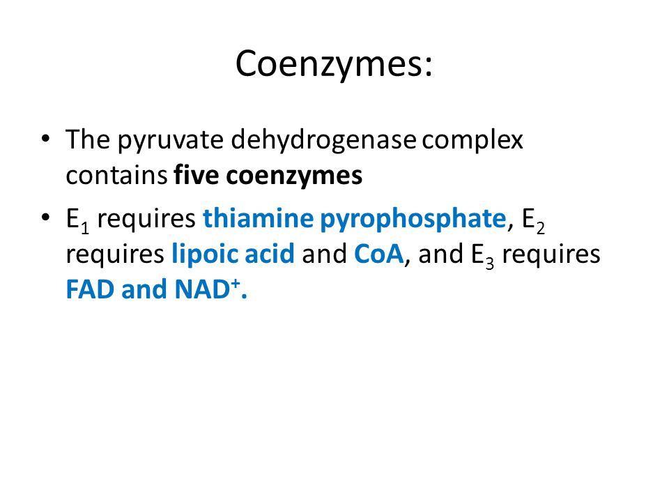 Coenzymes: The pyruvate dehydrogenase complex contains five coenzymes