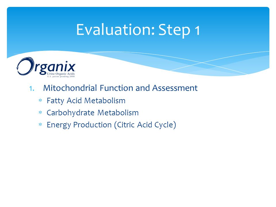 Evaluation: Step 1 Mitochondrial Function and Assessment