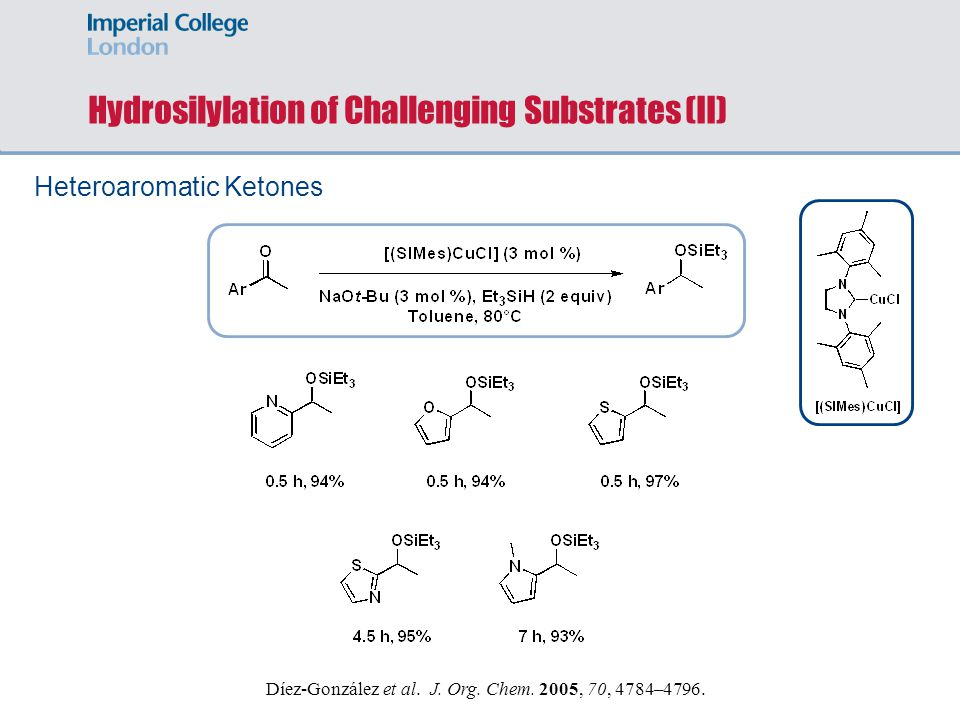 Hydrosilylation of Challenging Substrates (II)