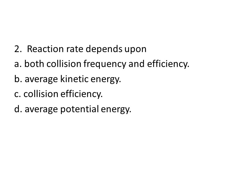 2. Reaction rate depends upon