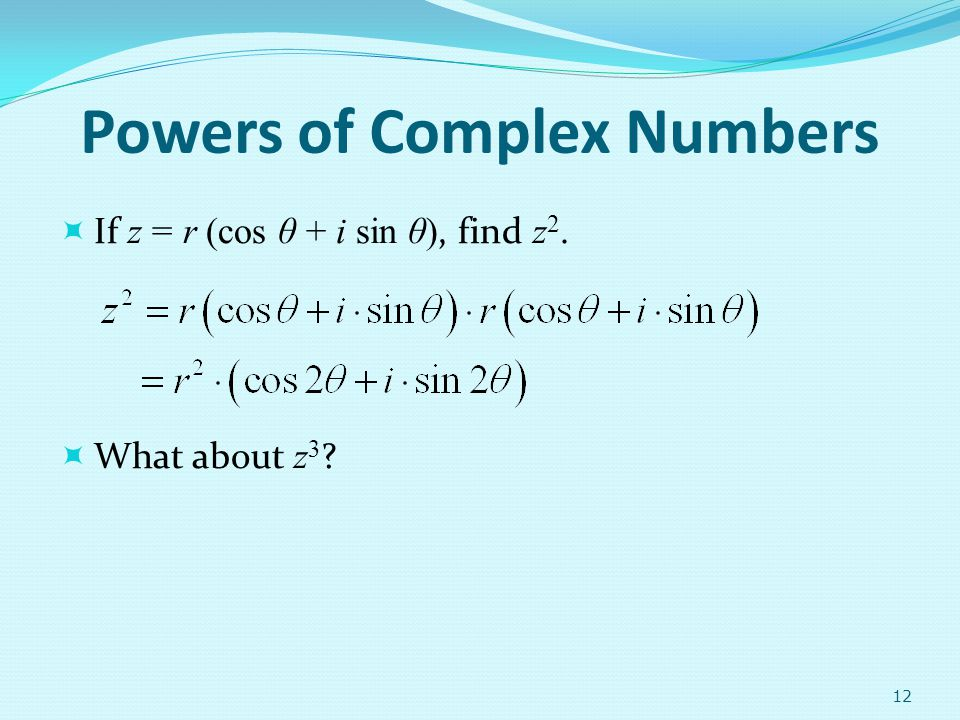 Powers of Complex Numbers