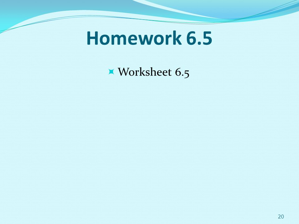Homework 6.5 Worksheet 6.5