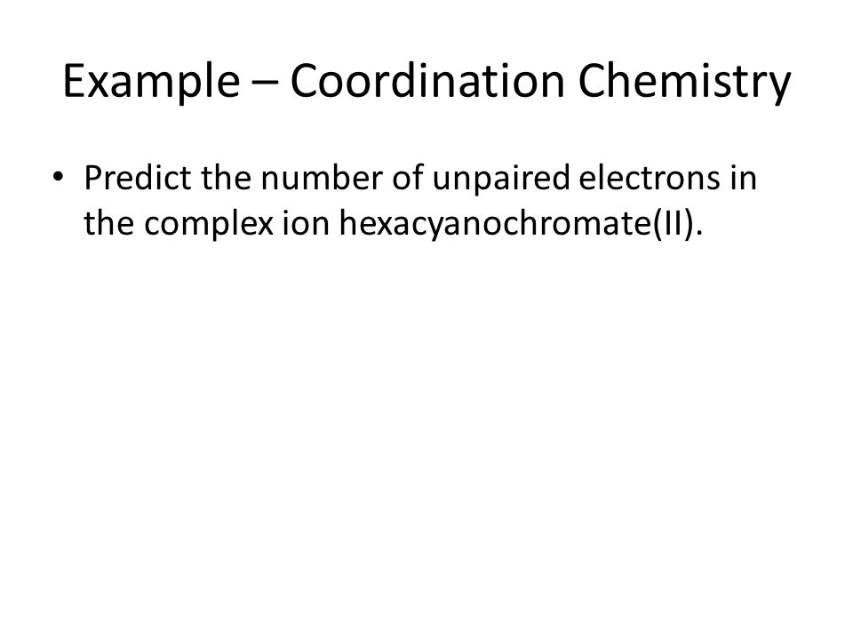 Example – Coordination Chemistry