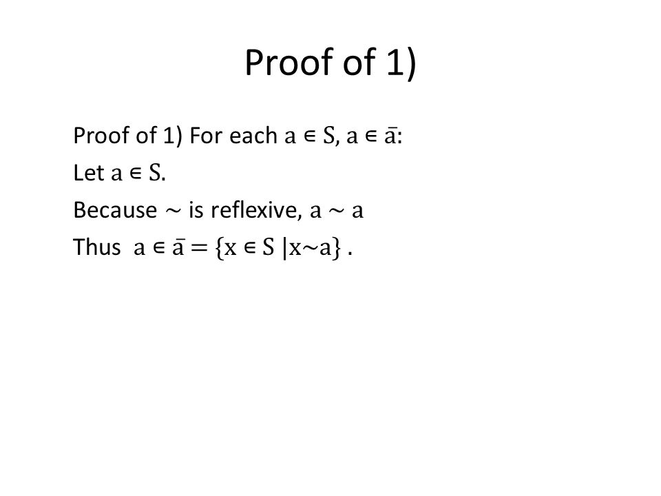 Proof of 1) Proof of 1) For each a ∊ S, a ∊ a̅: Let a ∊ S.