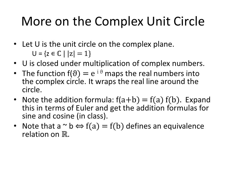 More on the Complex Unit Circle