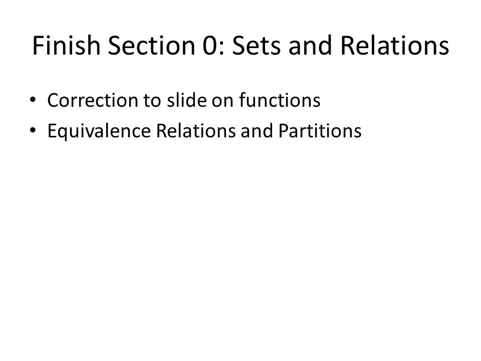 Finish Section 0: Sets and Relations