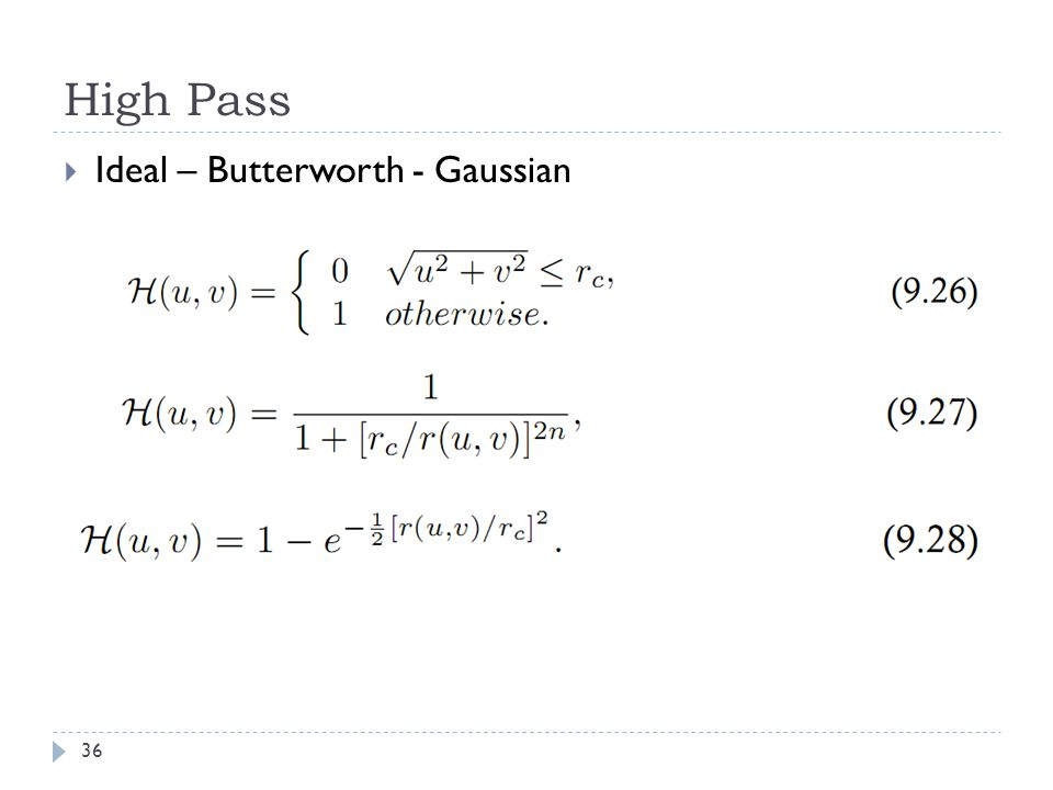 High Pass Ideal – Butterworth - Gaussian