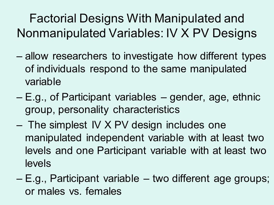 Factorial Designs With Manipulated and Nonmanipulated Variables: IV X PV Designs