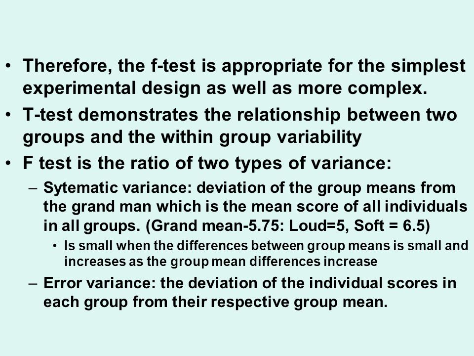 F test is the ratio of two types of variance: