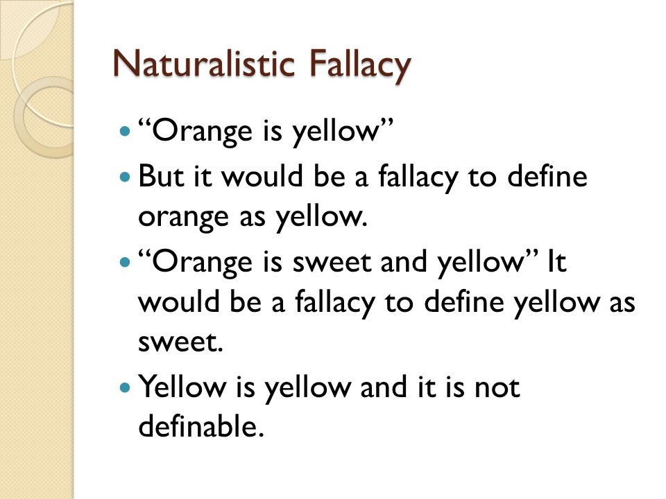 Naturalistic Fallacy Orange is yellow