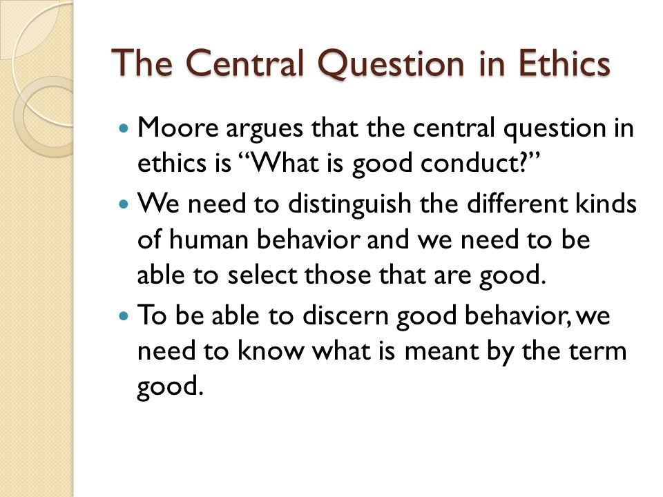 The Central Question in Ethics