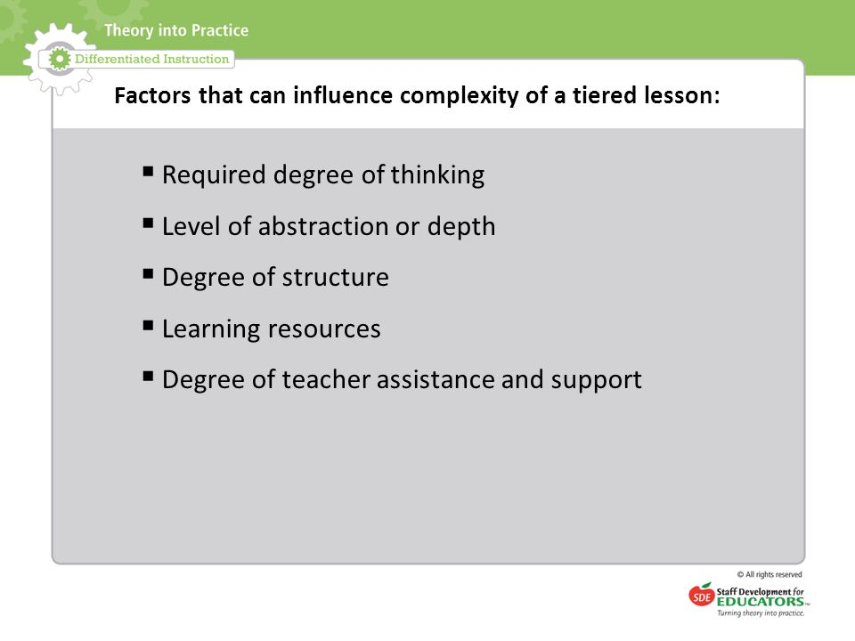 Factors that can influence complexity of a tiered lesson:
