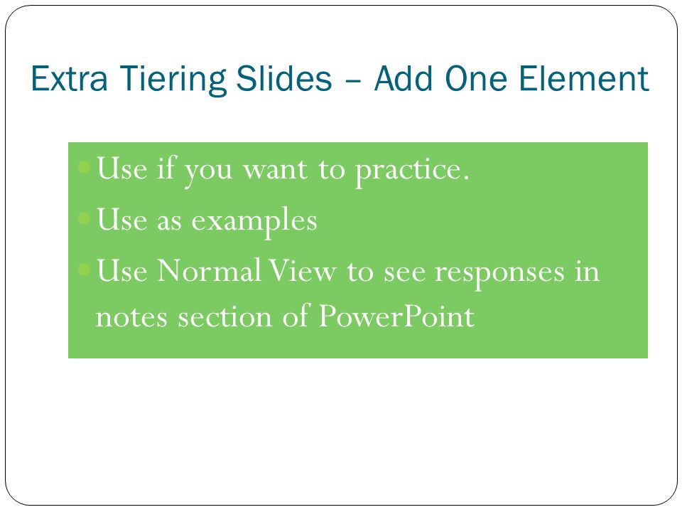 Extra Tiering Slides – Add One Element