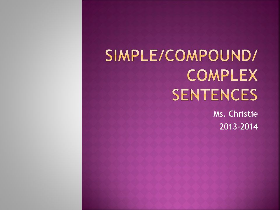 Simple/Compound/Complex Sentences