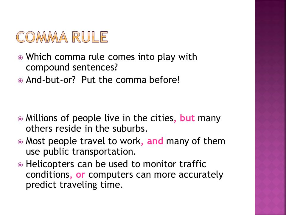 Comma rule Which comma rule comes into play with compound sentences