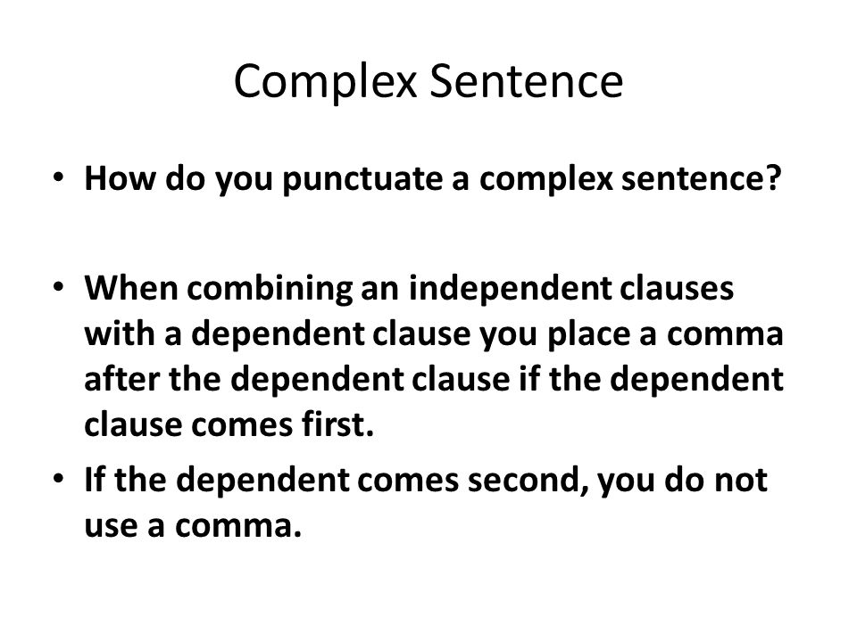 Complex Sentence How do you punctuate a complex sentence