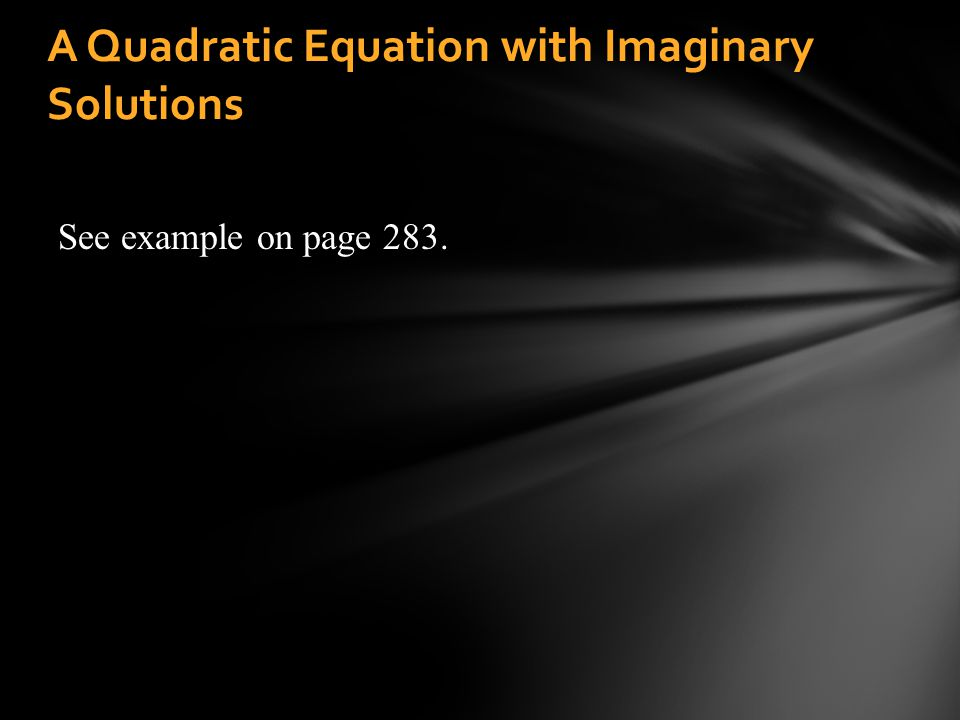 A Quadratic Equation with Imaginary Solutions