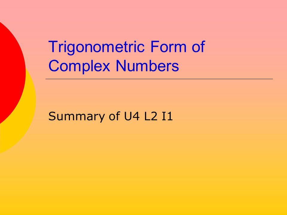 Trigonometric Form of Complex Numbers