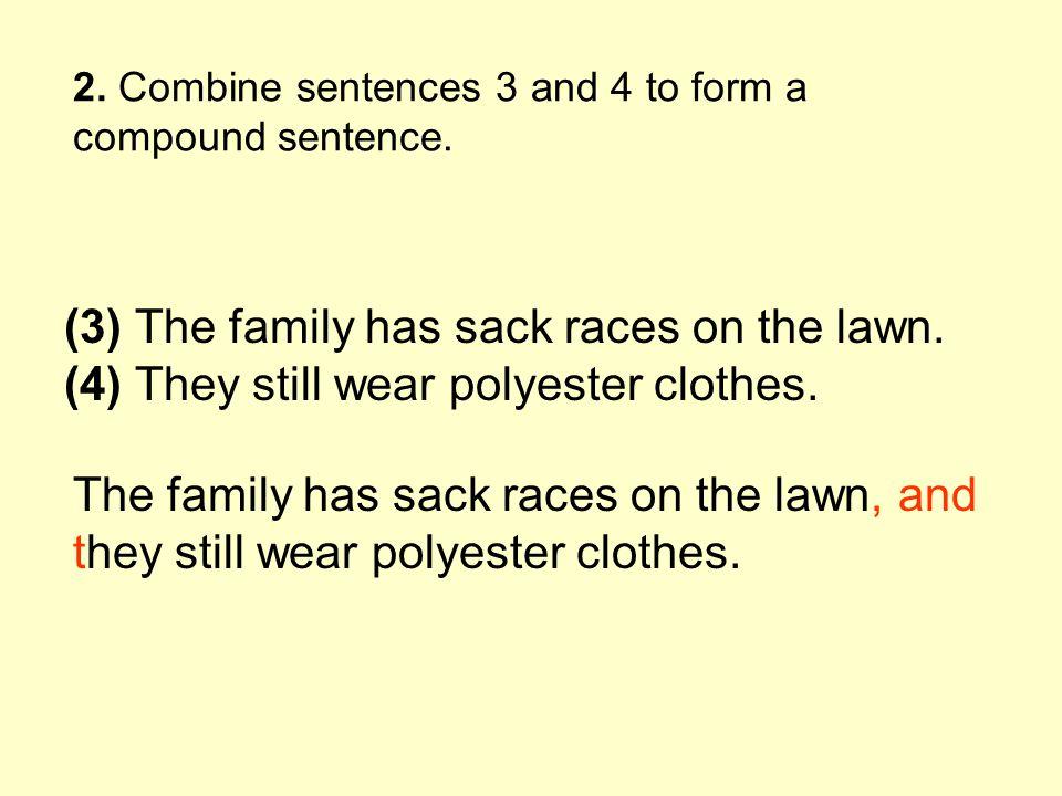 2. Combine sentences 3 and 4 to form a compound sentence.