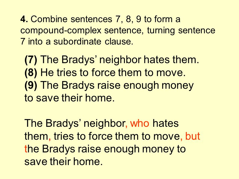 4. Combine sentences 7, 8, 9 to form a compound-complex sentence, turning sentence 7 into a subordinate clause.