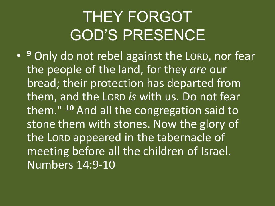 THEY FORGOT GOD'S PRESENCE
