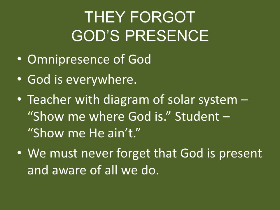 THEY FORGOT GOD'S PRESENCE