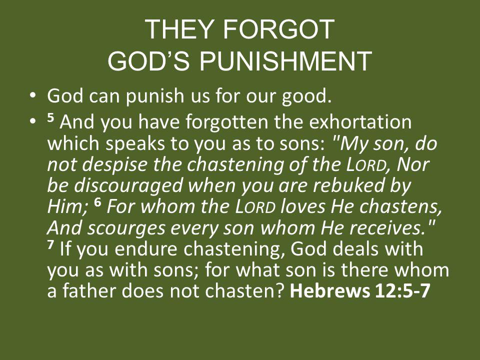 THEY FORGOT GOD'S PUNISHMENT