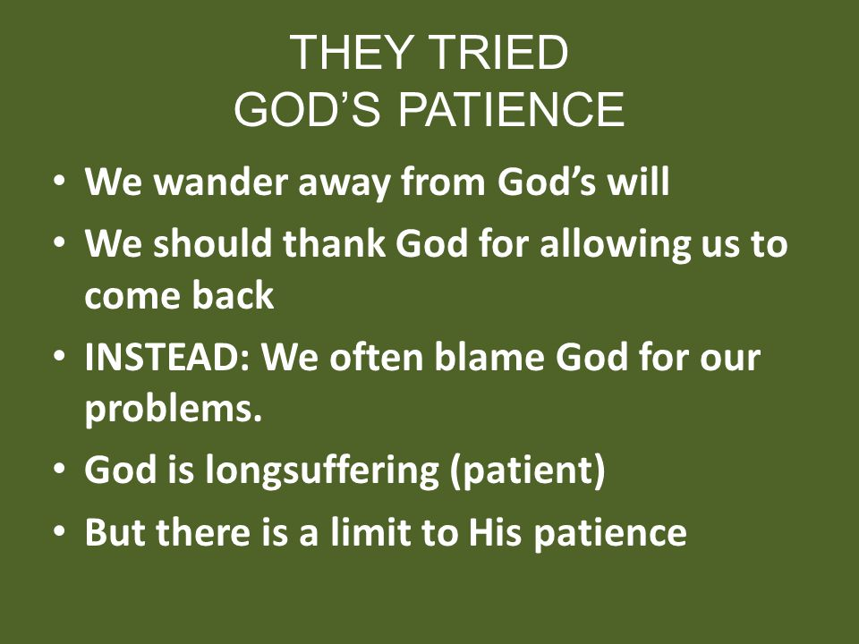 THEY TRIED GOD'S PATIENCE