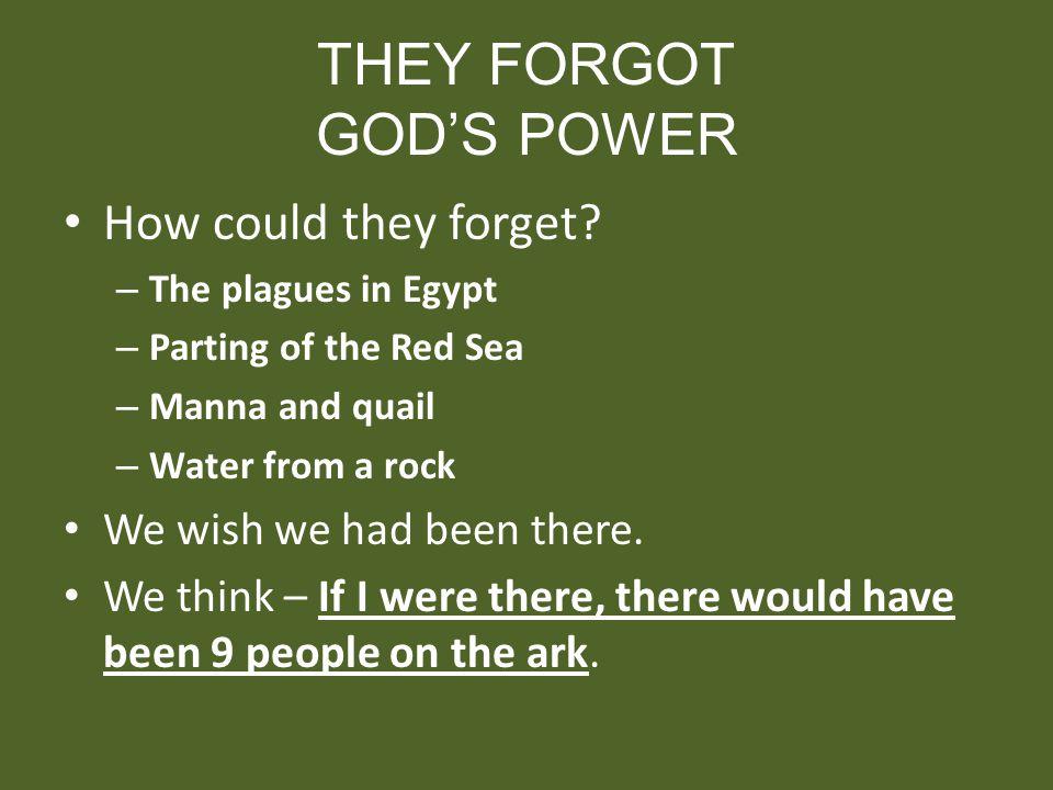 THEY FORGOT GOD'S POWER