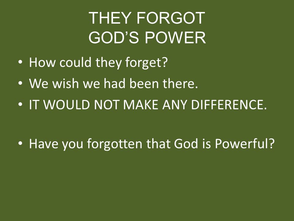 THEY FORGOT GOD'S POWER