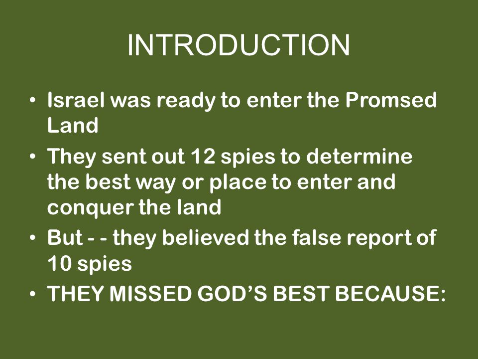 INTRODUCTION Israel was ready to enter the Promsed Land