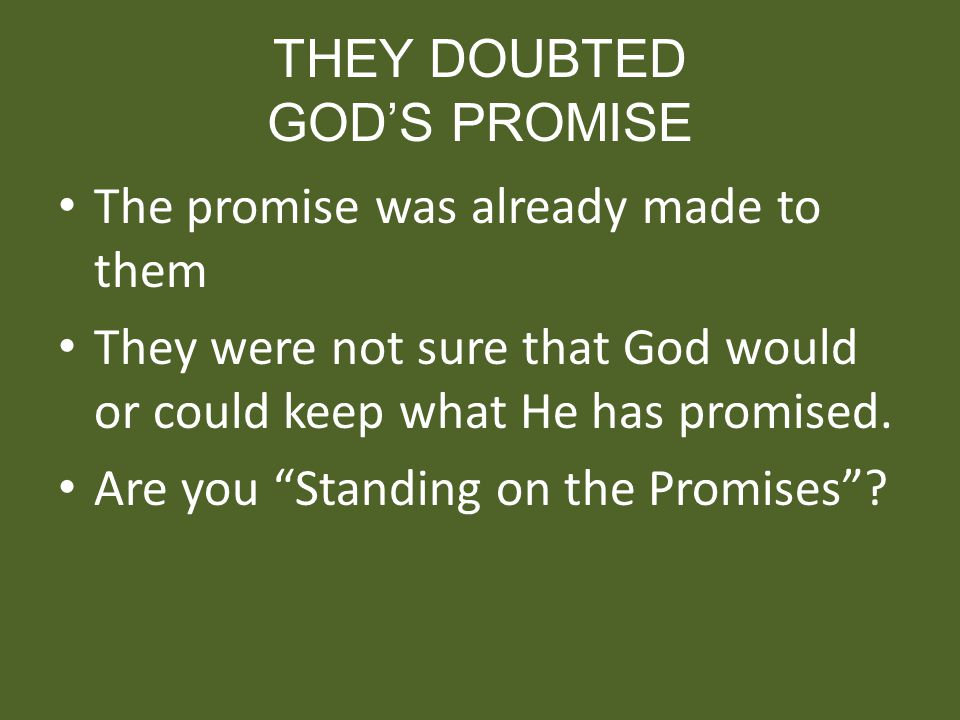 THEY DOUBTED GOD'S PROMISE