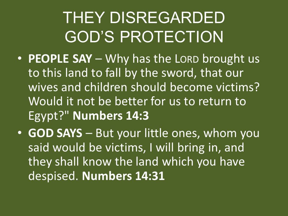 THEY DISREGARDED GOD'S PROTECTION