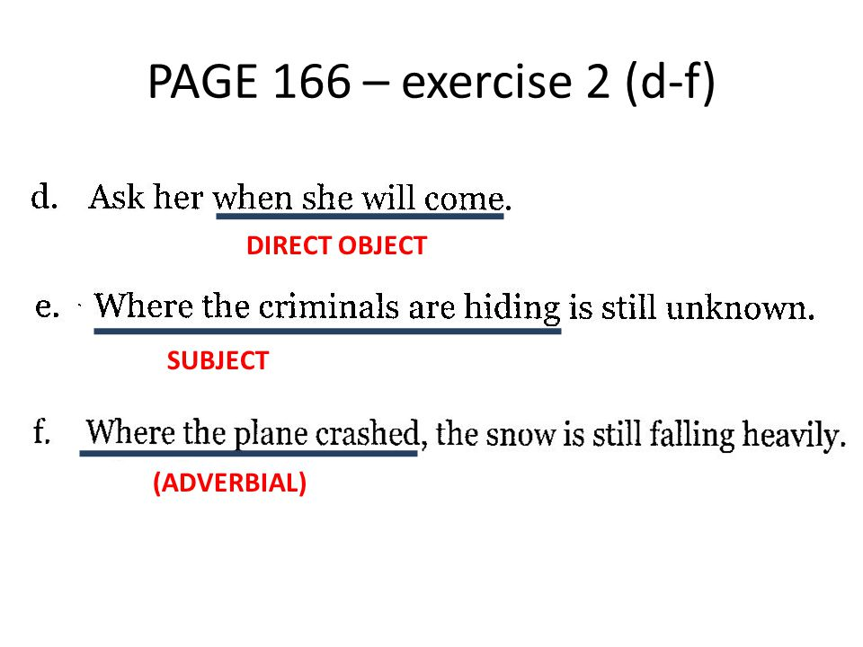 PAGE 166 – exercise 2 (d-f) DIRECT OBJECT SUBJECT (ADVERBIAL)