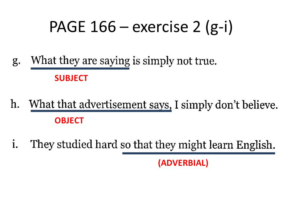 PAGE 166 – exercise 2 (g-i) SUBJECT OBJECT (ADVERBIAL)