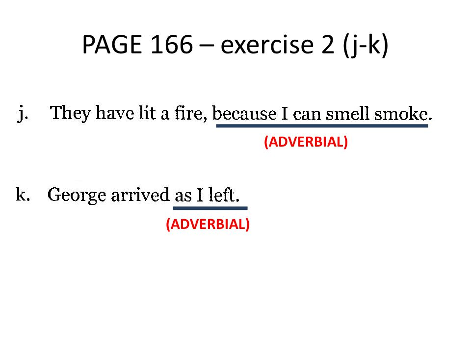 PAGE 166 – exercise 2 (j-k) (ADVERBIAL) (ADVERBIAL)