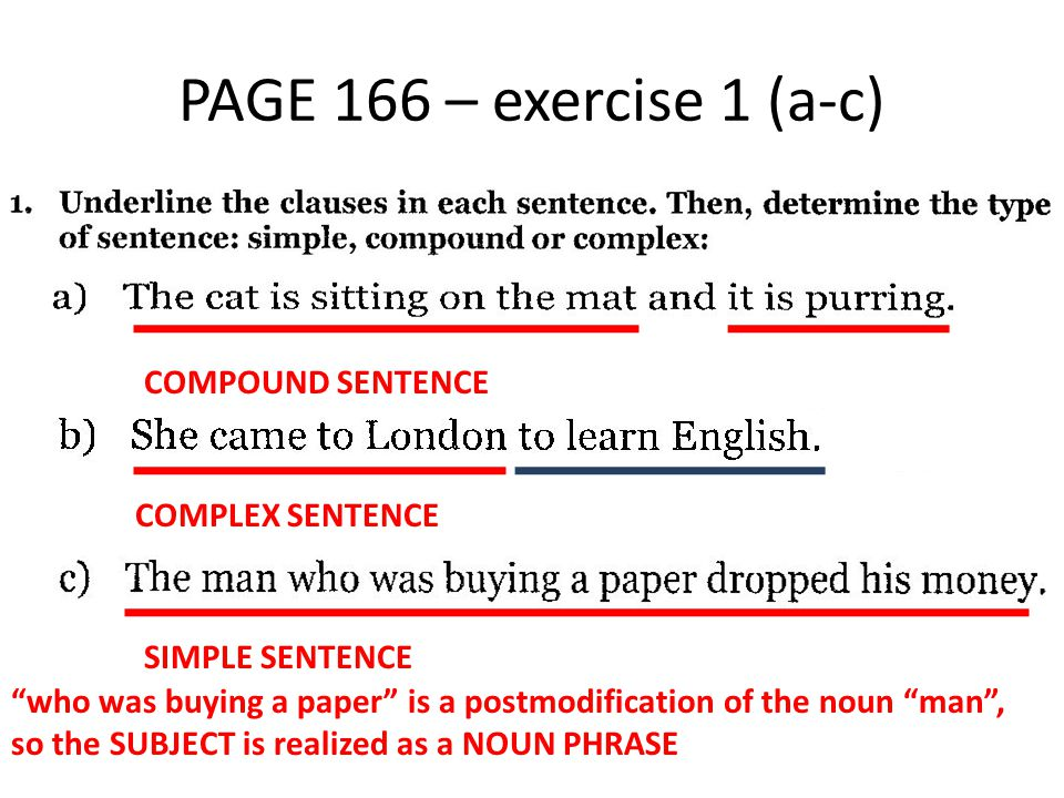 PAGE 166 – exercise 1 (a-c) COMPOUND SENTENCE COMPLEX SENTENCE